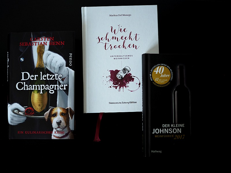 Wein Bücher Carsten Henn Der letzte Champagner Markus del Monego Wie schmeckt trocken Hugh Johnson Der kleine Johnson 2017